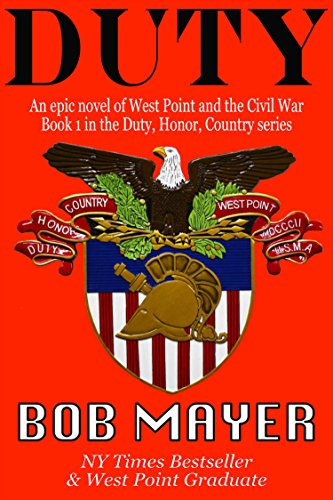 DUTY: An Epic Novel of West Point and the Civil War (Duty, Honor, Country Book 1)