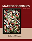 Macroeconomics Plus NEW MyEconLab with Pearson EText Access Card, Gordon, Robert J., 0132925990