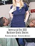 Interracial Sex XXX Hardcore Erotic Stories, Anonymous Anonymous, 1482076241