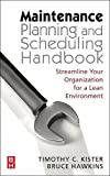 img - for Maintenance Planning and Scheduling: Streamline Your Organization for a Lean Environment book / textbook / text book