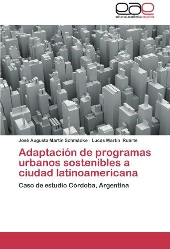 Descargar Libro Adaptacion De Programas Urbanos Sostenibles A Ciudad Latinoamericana Martin Schmadke Jose Augusto