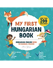 My First Hungarian Book. Hungarian-English Book for Bilingual Children: Hungarian-English children's book with illustrations for kids. A great educational tool to learn Hungarian for kids. Excellent Hungarian bilingual book featuring first words