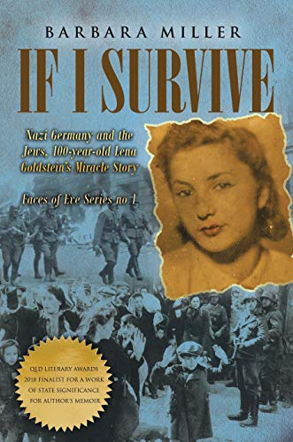 If I Survive: Nazi Germany and the Jews: 100-Year Old Lena Goldstein's Miracle Story (Jewish Holocaust World War 11 Biography) (Faces of Eve Book 1) (Jewish Miracle Stories)