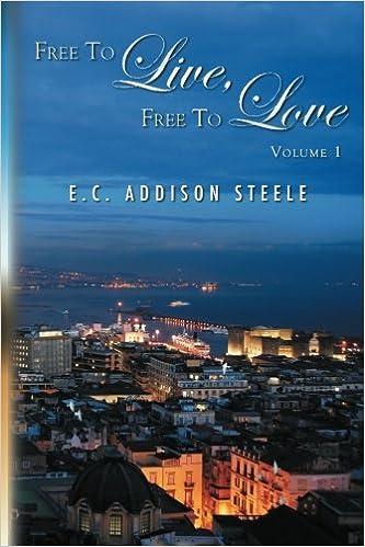 Free to live free to love volume 1 e addison steele free to live free to love volume 1 e addison steele 9781469135946 amazon books fandeluxe Gallery