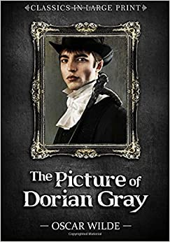 Book The Picture of Dorian Gray - Classics in Large Print: Volume 10