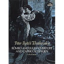 Romeo and Juliet Overture and Capriccio Italien in Full Score