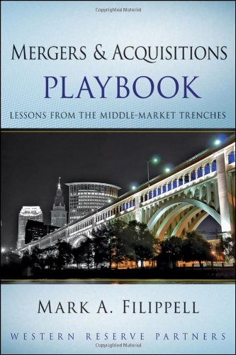 Mergers and Acquisitions Playbook: Lessons from the Middle-Market Trenches [Mark A. Filippell] (Tapa Dura)