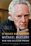 Of Indigo and Saffron, Michael McClure and Leslie Scalapino, 0520262875