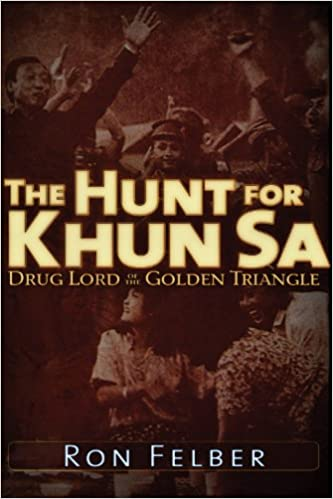 Hunt for Khun Sa: Drug Lord of the Golden Triangle