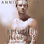 Beautiful Illusions (Contemporary Romance) | Annie Jocoby