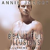 Beautiful Illusions | Annie Jocoby