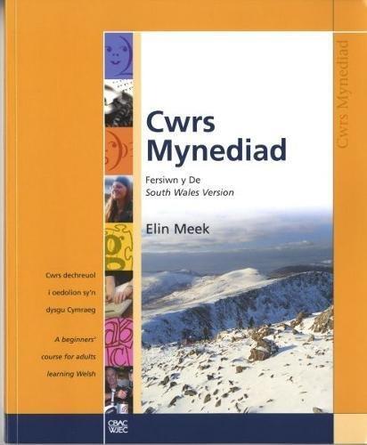 CWRS MYNEDIAD: SOUTH WALES VERSION: CWRS DECHREUOL I OEDOLION SY'N DYSGU CYMRAEG / A BEGINNERS' COUR