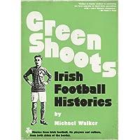 Green Shoots: Irish Football Histories