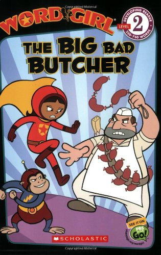 WordGirl: The Big Bad Butcher (Level 2) by Scholastic