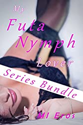 My Futa Nymph Lover (Series Bundle)