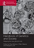 The Handbook of Genetics and Society : Mapping the New Genomic Era, , 0415633095