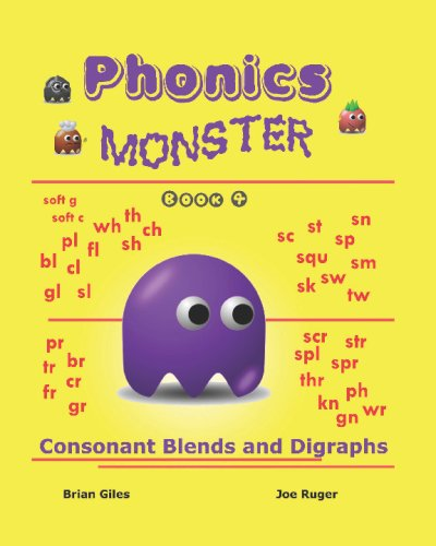 Blends Vowel Consonant (Phonics Monster - Book 4: Consonant Blends And Digraphs)