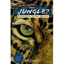 Can You Survive the Jungle?: An Interactive Survival Adventure (You Choose: Survival)