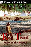 Red Trail, Troy D. Smith, 1477652353