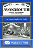 Branch Lines Around Avonmouth: Hotwells,Severn Beach and Via Henbury