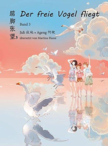 Der freie Vogel fliegt, Band 3: Mittelschuljahre in China