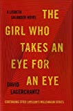 Book cover from The Girl Who Takes an Eye for an Eye: A Lisbeth Salander novel, continuing Stieg Larssons Millennium Series by David Lagercrantz