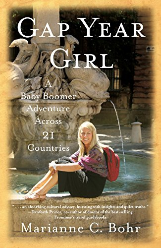 Amazon gap year girl a baby boomer adventure across 21 gap year girl a baby boomer adventure across 21 countries by bohr marianne fandeluxe PDF