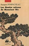 Les quatre saisons de monsieur Wu