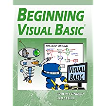 Beginning Visual Basic: A Step by Step Computer Programming Tutorial (English Edition)