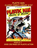Plastic Man: Classic Comics Library #157: Jack Cole's Amazing and Wacky Golden Age Hero -- Issues #1-7 -- Over 350 Pages - All Stories - No Ads