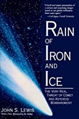 Rain Of Iron And Ice: The Very Real Threat Of Comet And Asteroid Bombardment (Helix Books) Paperback