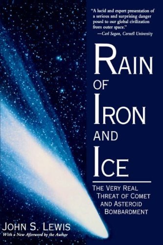 Rain Of Iron And Ice  The Very Real Threat Of Comet And Asteroid Bombardment  Helix Books