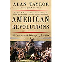 American Revolutions: A Continental History, 1750 - 1804