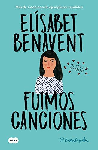 Fuimos canciones / We Were Songs (Canciones y recuerdos) (Spanish Edition)