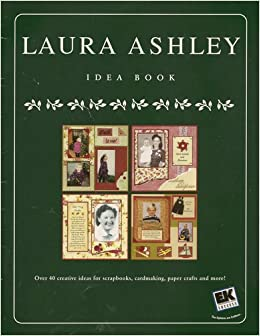 Laura Ashely Scrapbooking And Craft Ideas Book Amazon Com Books
