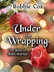 Under the Wrapping (The Best of Both Worlds Book 2)