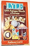 Lyle's One Thousand One Antiques Worth a Fortune 9780399517570