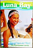 img - for Weather or Not: Luna Bay (A Roxy Girl Series) book / textbook / text book