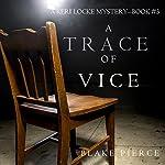 A Trace of Vice: A Keri Locke Mystery, Book 3 | Blake Pierce