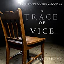A Trace of Vice: A Keri Locke Mystery, Book 3 Audiobook by Blake Pierce Narrated by Elaine Wise