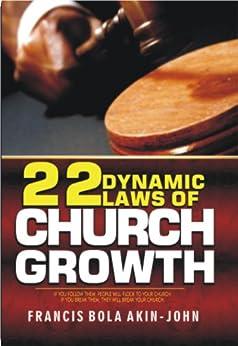 22 Dynamic Laws of Church Growth - Kindle edition by Francis Bola Akin
