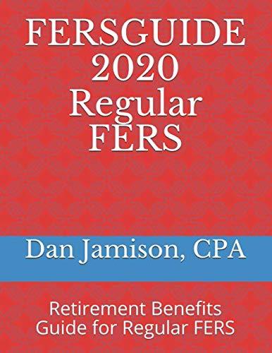 FERSGUIDE 2020 – Regular FERS: Retirement Benefits Guide for Regular FERS