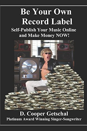 Be Your Own Record Label:Self-Publish Your Music Online and Make Money Now: 2nd Edition -