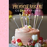 Primrose Bakery Celebrations, Martha Swift and Lisa Thomas, 022408691X