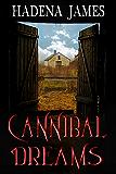 Cannibal Dreams (Dreams & Reality Series Book 5)