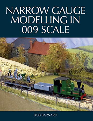 (Narrow Gauge Modelling in 009 Scale)