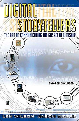 Digital Storytellers: The Art of Communicating the Gospel (with DVD)