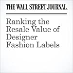 Ranking the Resale Value of Designer Fashion Labels | Christina Binkley