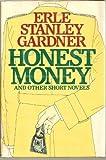 Honest Money and Other Short Novels
