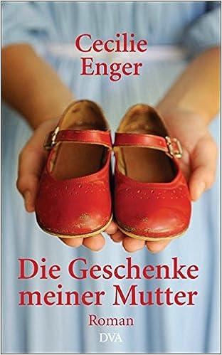 Die Geschenke Meiner Mutter Roman Amazonde Cecilie Enger